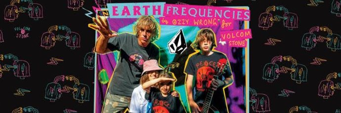 [ VOLCOM ] EARTH FREQUENCIES by OZZY WRONG リリースのお知らせ。